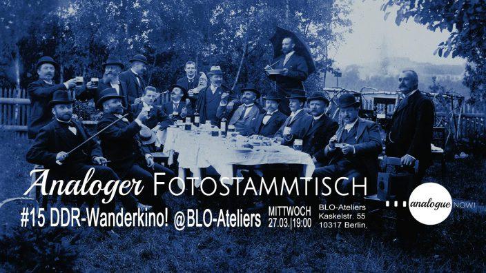 Analoger Fotostammstisch #15: DDR-Wanderkino